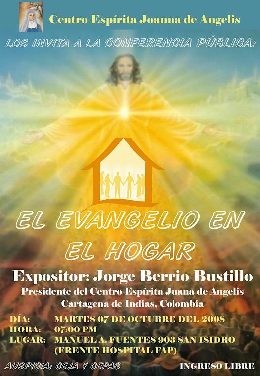 CONFERENCIA PÚBLICA:  EL EVANGELIO EN EL HOGAR, EXPOSITOR JORGE BERRÍO