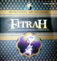 FITRAH (Menyikap Hakikat, Potensi dan Jati Diri Manusia)