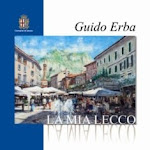 La Mia Lecco di Guido Erba
