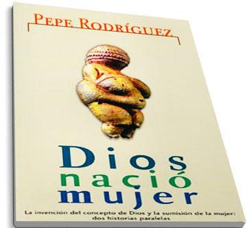 DiosnacioMujer Dios Nacio Mujer   Pepe Rodriguez