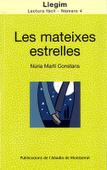 NÚRIA MARTÍ CONSTANS, Les mateixes estrelles, Publicacions de l'Abadia de Montserat, 2010.