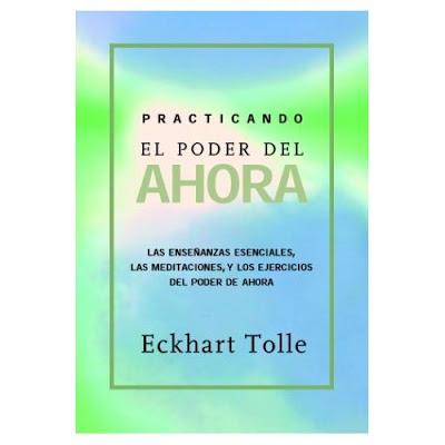 practicando el poder del ahora - eckhart tolle