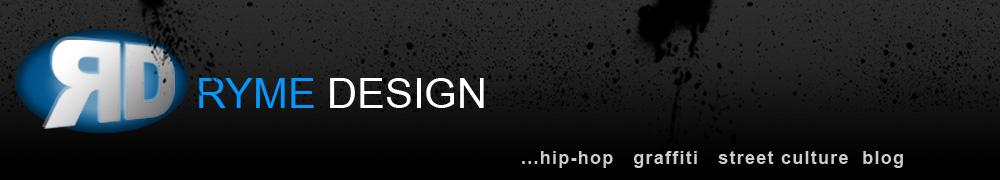 RYME Design - Hip-Hop, Graffiti, Music & Urban Subculture blog