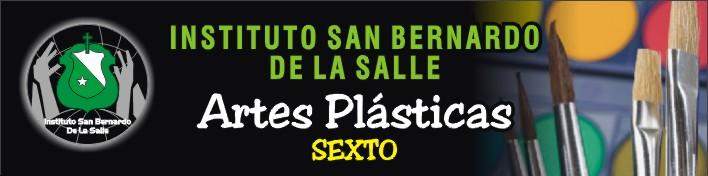 GRADO 6º ARTES PLASTICAS ISB LA SALLE