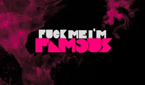 Fuck_Me_I`m_Famous