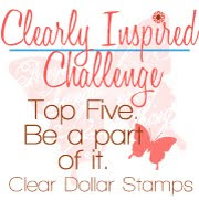 Clear Dollar Stamps-Clearly Inspired Challenge
