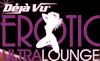 Deja Vu Erotic Ultra Lounge
