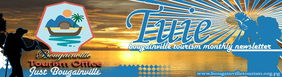 Tuie:: Bougainville Tourism Newsletter