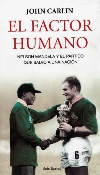 El factor humano (invictus) Nelson Mandela y el partido que salvo a una nación - John Carlin FactorHumano
