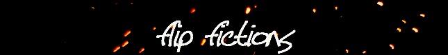 ..::F L I P    F I C T I O N S::..