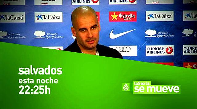 Pep Guardiola en la Promo La Sexta Salvados Qué pasa crack - 1ª Semana Febrero 2011