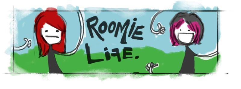 Roomie life