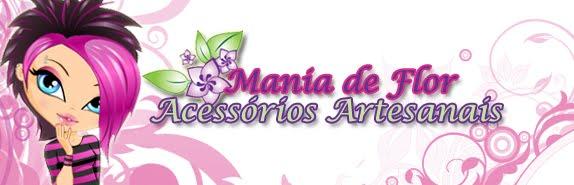 MANIA DE FLOR  - ACESSÓRIOS ARTESANAIS
