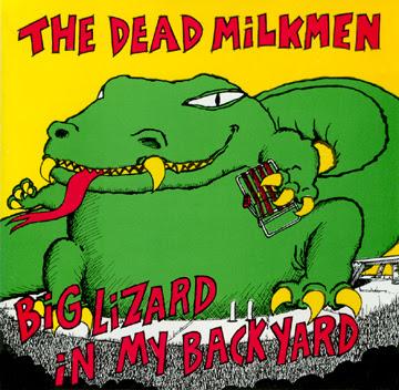 Dead Milkmen - Big Lizard In My Backyard
