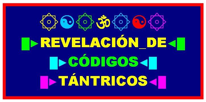 █۞█ REVELACIÓN_DE_CÓDIGOS_TÁNTRICOS █۞█