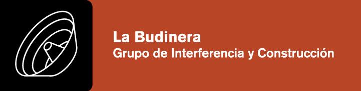 La Budinera. Grupo de Interferencia y Construccion