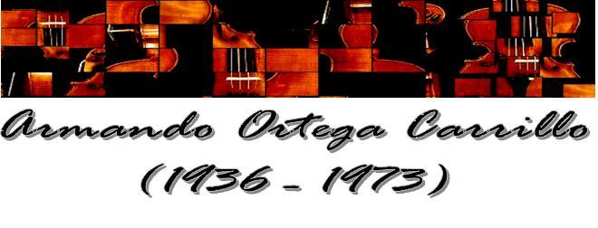 Armando Ortega Carrillo (1936 - 1973)