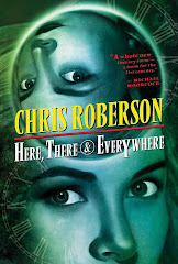 Here, There &amp; Everywhere by Chris Roberson