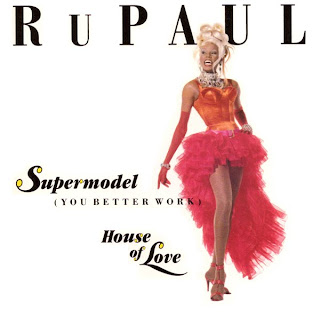 RUPAUL - SUPER MODEL (YOU BETTER WORK) WHIT HOUSE LOVE (CDM)