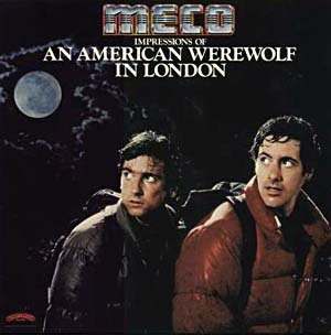 MECO IMPRESSIONS OF AMERICAN WEREWOLF IN LONDON