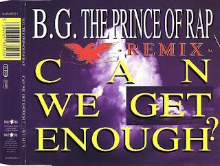 B.G THE PRINCE OF RAP - CAN WE GET ENOUGH? (REMIX) [CDM)