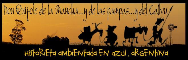 Don Quijote de la Mancha...y de las pampas... y del Callvú