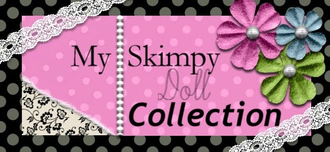 My Skimpy Doll Collection