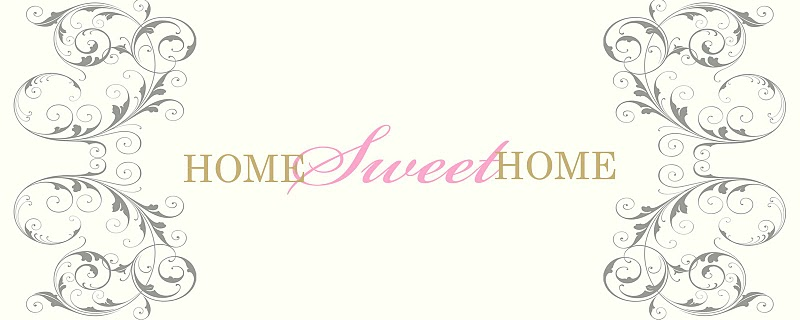 Home ~ Sweet ~ Home