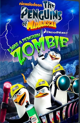 Penguins of Madagascar: I Was a Penguin Zombie (2010)