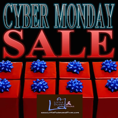 The Little Dudes and Divas Cyber Monday Special!