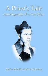 A PRIEST&#39;S TALE: AUTOBIOGRAPHY OF A GAY PRIEST By Fr. Donald Andrew Dodman