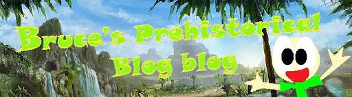 Bruce's Prehistarical Blog blog!