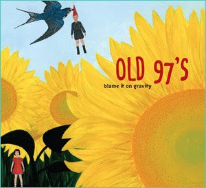 The Old 97s &#8211; Blame It On Gravity