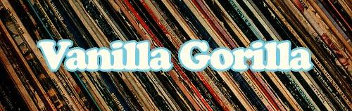 Vanilla Gorilla Vinyl