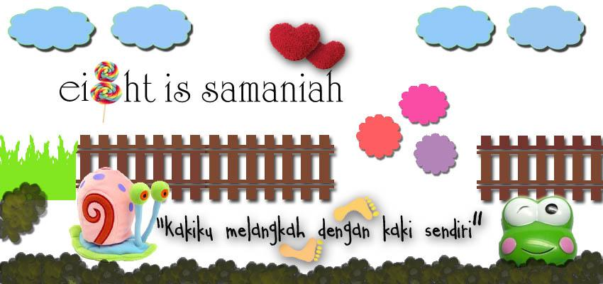 EIGHT IS SAMANIAH