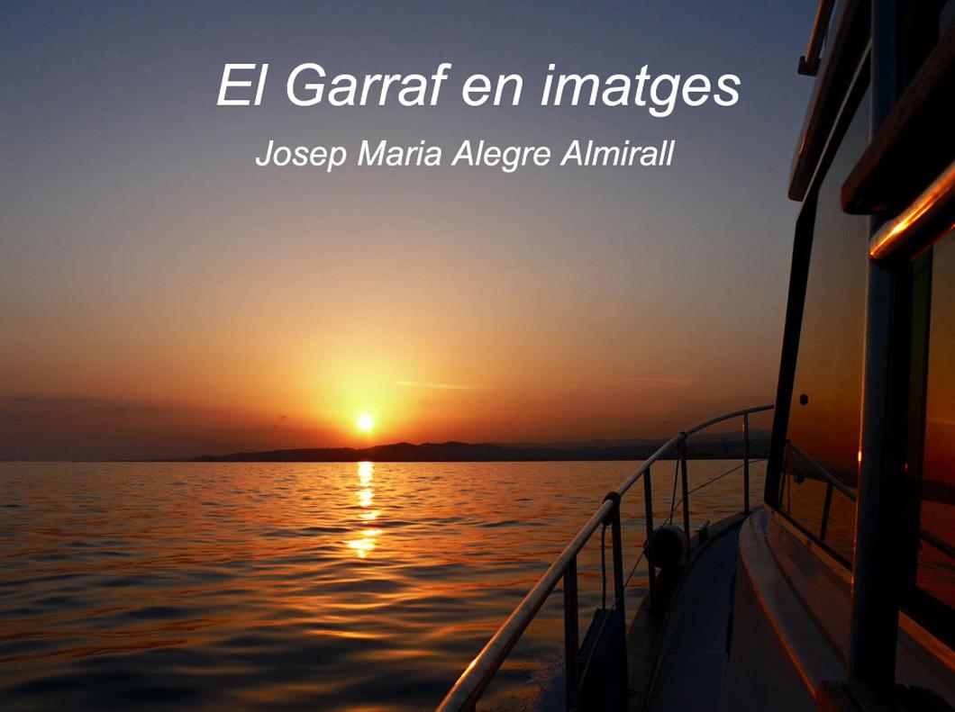 El Garraf en imatges