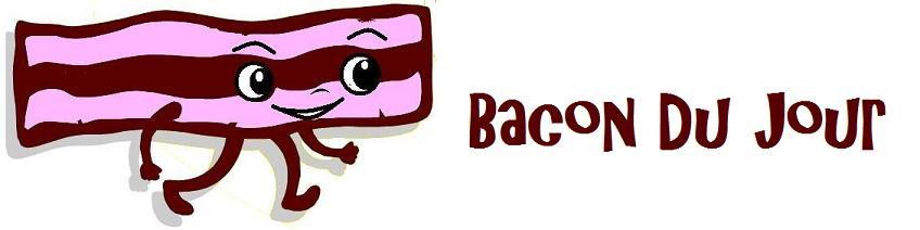 Bacon Du Jour
