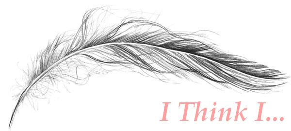 I think I ...