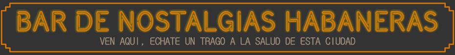 Bar de Nostalgias Habaneras