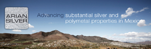 Arian Silver Corporation - Advancing Substantial Silver and Polymetal Properties in Mexico