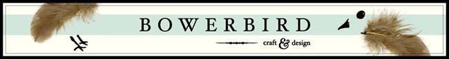 Bowerbird Crafts