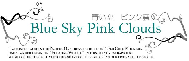 Blue Sky Pink Clouds         青い空 ピンク雲