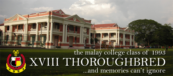 :: MCKK Class of 93 : XVIII Thoroughbred ...and memories can't ignore ::