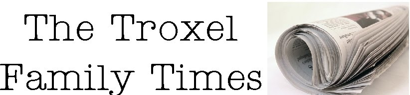 The Troxel Family Times