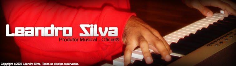 Leandro Silva - Produtor Musical - Oficial ®