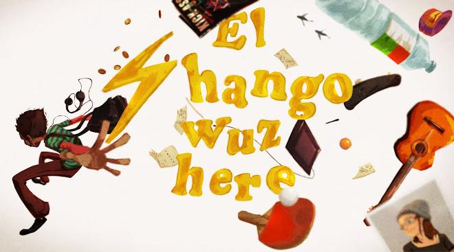 El Shango wuz here