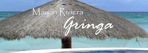 Mayan Riviera Gringa