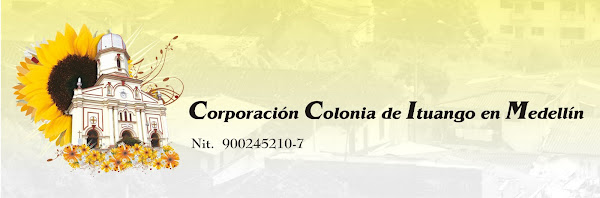 CORPORACIÓN COLONIA DE ITUANGO EN MEDELLÍN