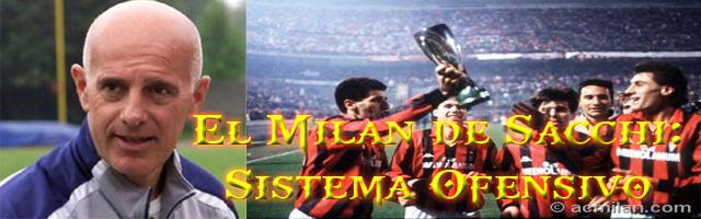 El Milan de Arrigo Sacchi: su sistema ofensivo