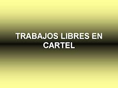 TRABAJOS LIBRES EN CARTEL